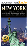 "New York: Guide to ""NYC"": History of New York – Where the Most Important People, Places, and Events Shaped the History of ""New York City"" (Tourist Guide, ... American Dream Book 1) (English Edition)"