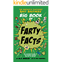 The Fantastic Flatulent Fart Brothers' Big Book of Farty Facts: An Illustrated Guide to the Science, History, and Art of Farting; UK/International edition ... Brothers' Fun Facts 1) (English Edition)