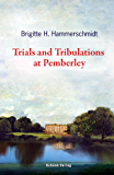 Trials and Tribulations at Pemberley