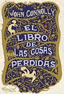 El libro de las cosas perdidas/ The Book of Lost Things (Spanish Edition)