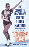 Thin Ice: The Complete, Uncensored Story of Tonya Harding