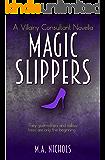 Magic Slippers (Villainy Consultant Series Book 3)