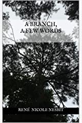 A Branch, A Few Words Kindle Edition