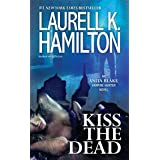 Kiss the Dead: An Anita Blake, Vampire Hunter Novel