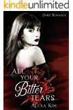 All your bitter tears (Dark Romance)