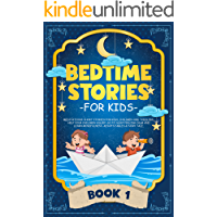 Bedtime Stories for Kids: Meditations Short Stories for Kids, Children and Toddlers. Help Your Children Asleep. Go to Sleep Feeling Calm and Learn Mindfulness. ... & Fairy Tale. (BOOK 1) (English Edition)