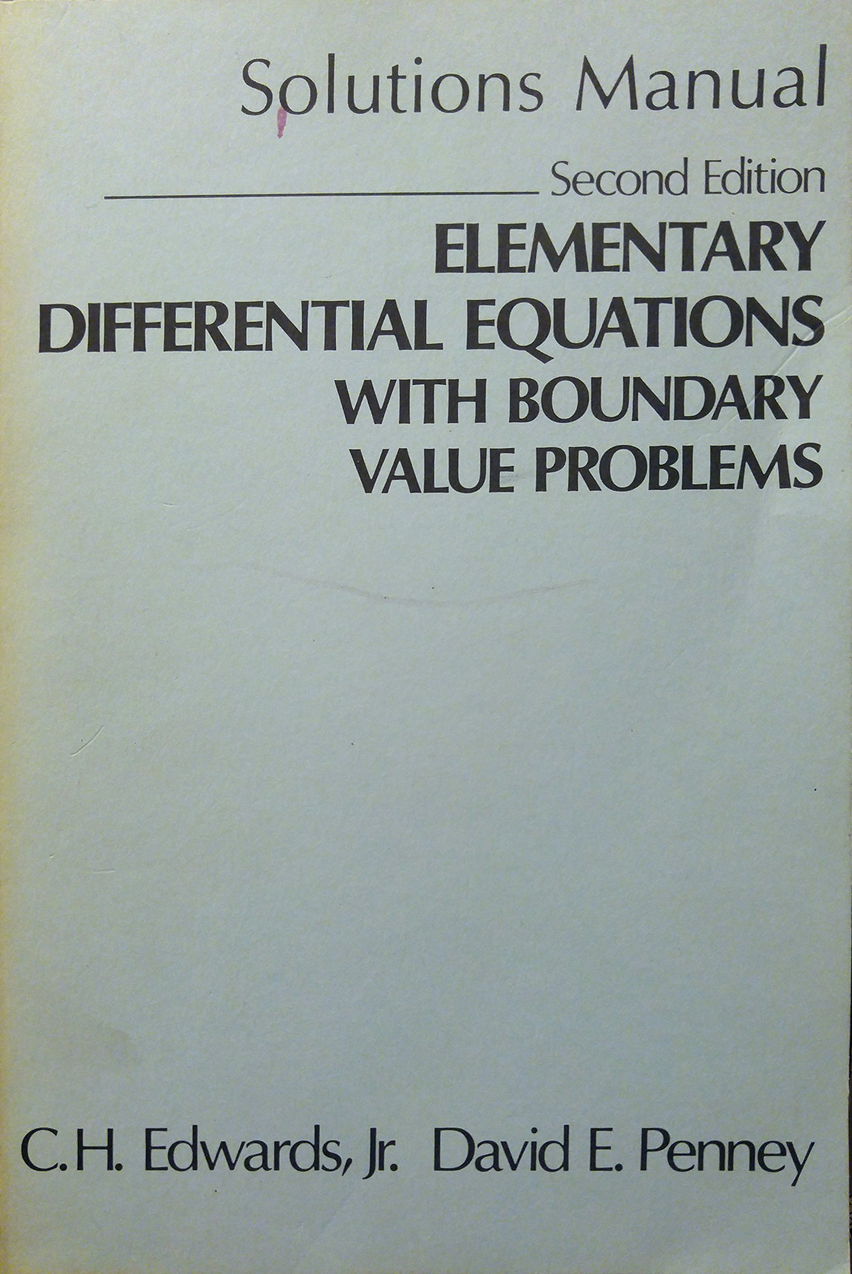 Solutions manual, Elementary differential equations with boundary value  problems, 2nd edition: C. H Edwards: 9780132540797: Amazon.com: Books