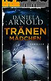 Tränenmädchen: Thriller (German Edition)