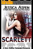 SCARLETT: A Sexy Shifter Fairytale Romance (Sexy Shifter Fairytale Romances Book 4)