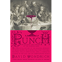 Punch: The Delights (and Dangers) of the Flowing Bowl (English Edition)