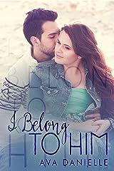 I Belong to Him (Belong Series Book 1) Kindle Edition