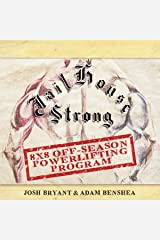Jailhouse Strong: 8 x 8 Off-Season Powerlifting Program Kindle Edition