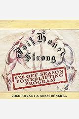 Jailhouse Strong: 8 x 8 Off-Season Powerlifting Program Kindle Edition