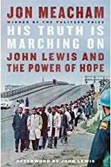 His Truth Is Marching On: John Lewis and the Power of Hope Kindle Edition