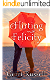Flirting with Felicity