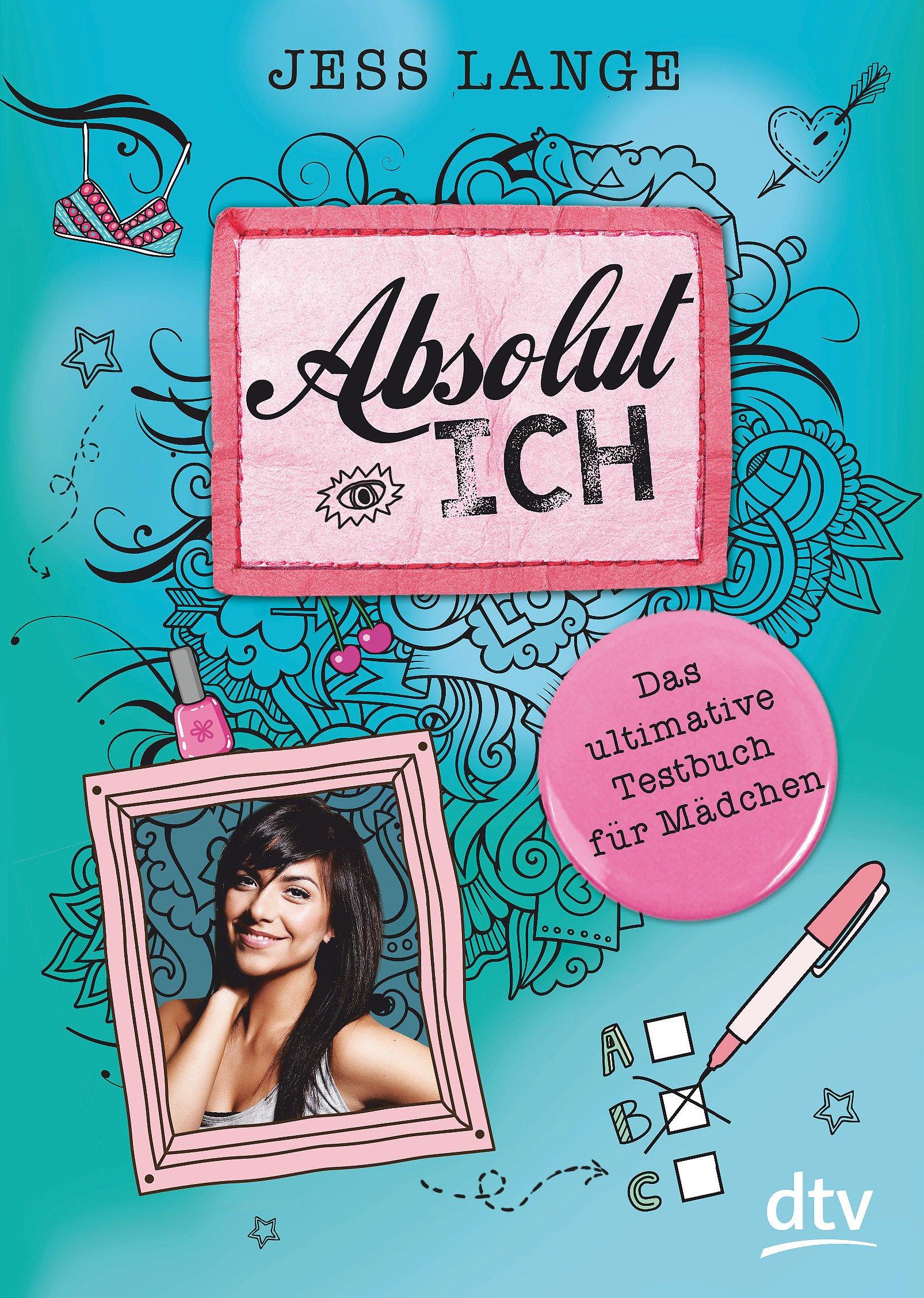 Absolut Ich: Das ultimative Testbuch für Mädchen Taschenbuch – 22. Juni 2018 Jess Lange Carolin Liepins dtv Verlagsgesellschaft 3423717874