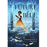 The Future Is Blue