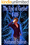 The Epic of Garthel Parts I-III