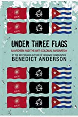 Under Three Flags: Anarchism and the Anti-Colonial Imagination Paperback