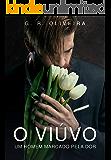 O viúvo: um homem marcado pela dor (Portuguese Edition)