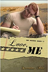 Love, Me: The Soldier Series, #3 Kindle Edition