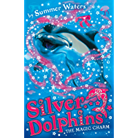 The Magic Charm (Silver Dolphins, Book 1)