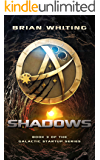 Shadows: Book 3 of the Galactic Startup Series