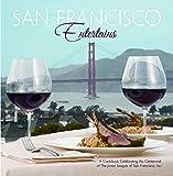 San Francisco Entertains A Cookbook Celebrating the Centennial of the Junior League of San Francisco, Inc