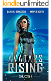 Avatars Rising: A Gamelit Saga (Silos Book 1)