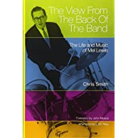 The View from the Back of the Band: The Life and Music of Mel Lewis: 10