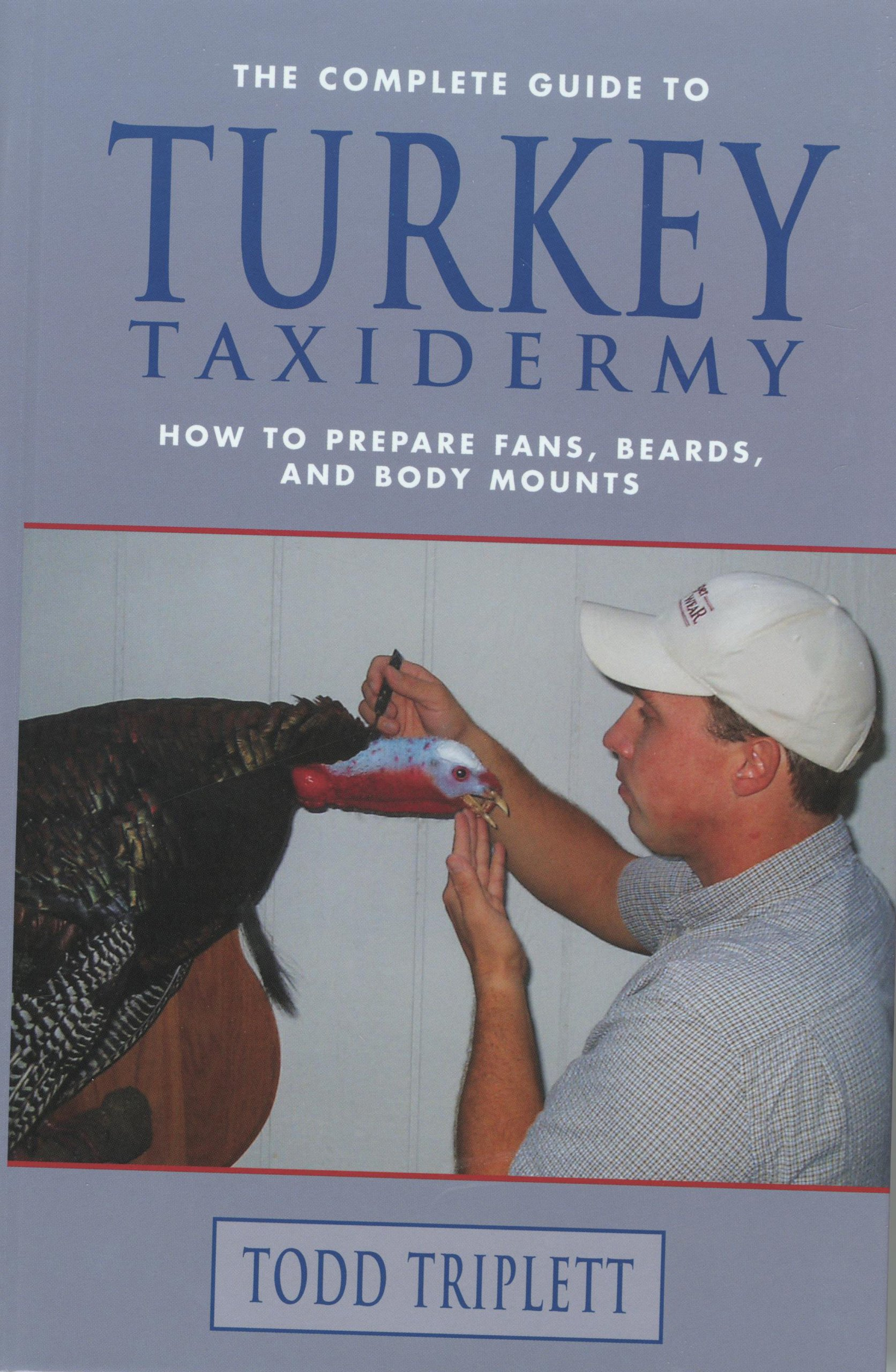 Download The Complete Guide to Turkey Taxidermy: How to Prepare Fans, Beards, and Body Mounts pdf