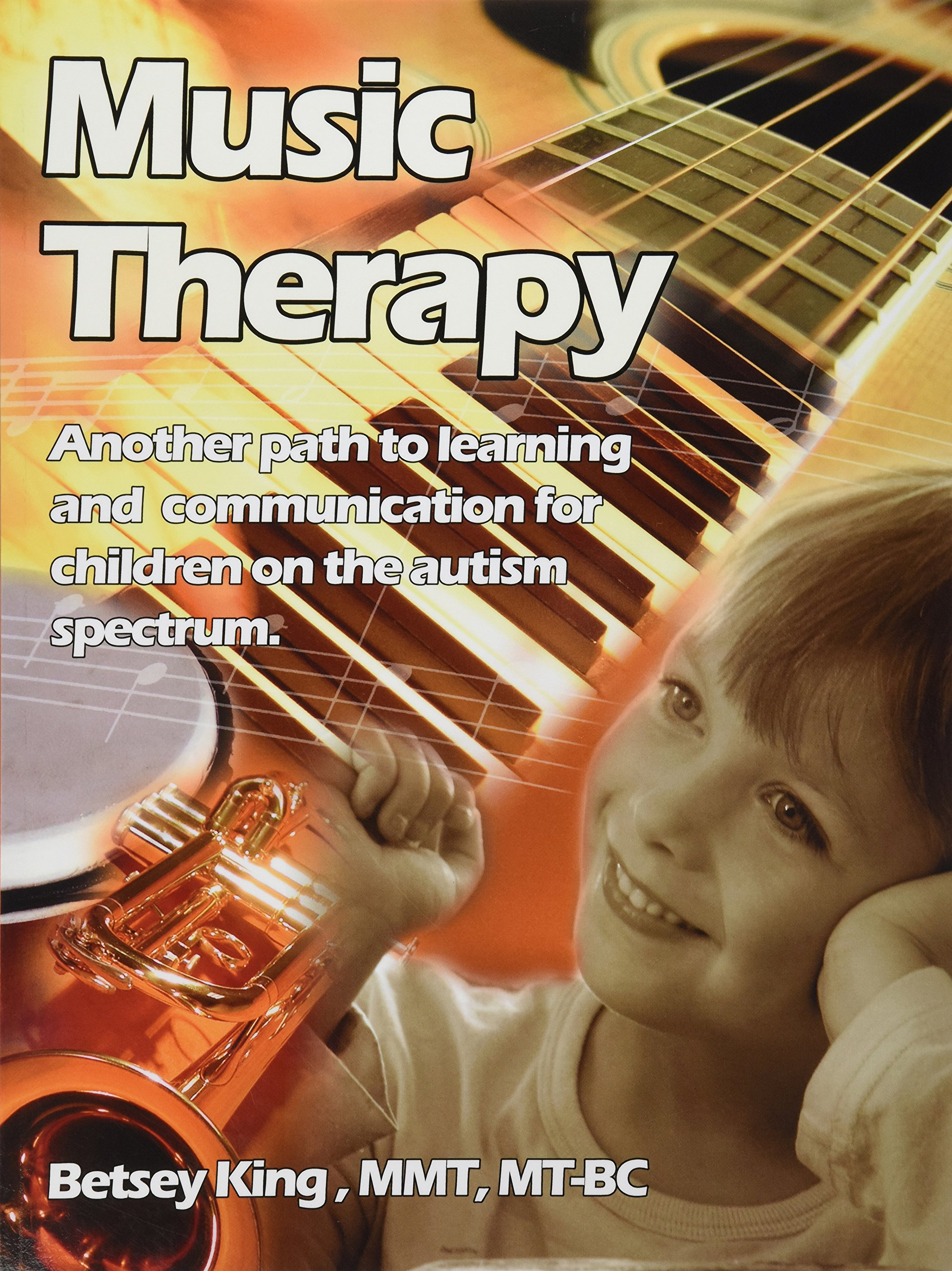 Music Therapy Another Path to Learning and munication for