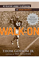 Walk-On: My Reluctant Journey to Integration at Auburn University Kindle Edition