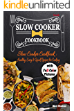 Slow Cooker Cookbook: Healthy, Easy & Quick Recipes for Cooking