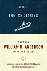 The Ice Diaries: The True Story of One of Mankind's Greatest Adventures Kindle Edition