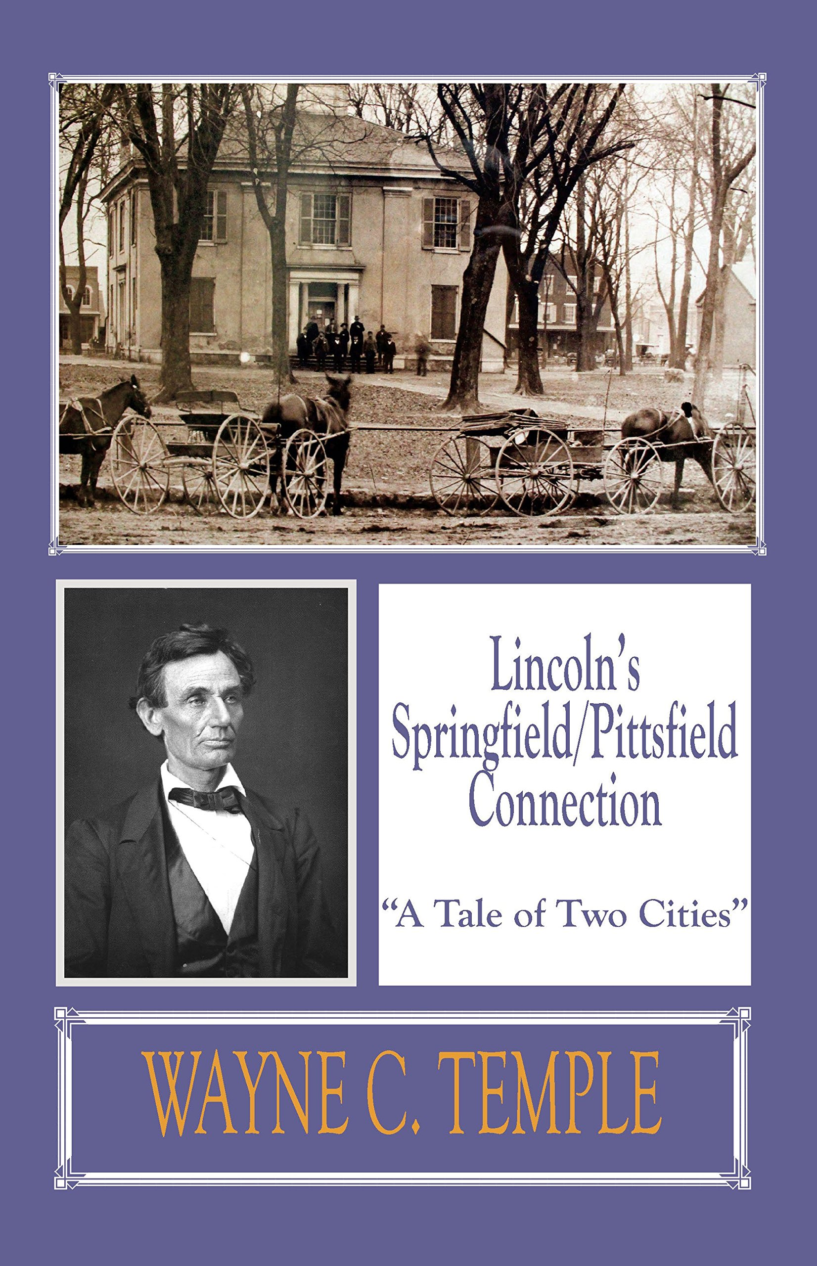 Lincoln's Springfield/Pittsfield Connection: A Tale of Two Cities pdf