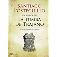 En busca de la tumba de Trajano: Una evocadora ruta para encontrar el último atardecer de Trajano (Volumen independiente nº 1)
