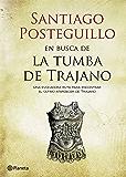 En busca de la tumba de Trajano: Una evocadora ruta para encontrar el último atardecer de Trajano (Volumen independiente)
