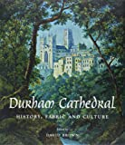 Durham Cathedral: History, Fabric, and Culture (Paul Mellon Centre for Studies in British Art)