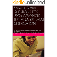 SAMPLE EXAM QUESTIONS FOR ISTQB ADVANCED TEST ANALYST [ATA] CERTIFICATION: ISTQB ATA SAMPLE EXAM QUESTIONS FOR PRACTICE