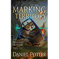 Marking Territory (Freelance Familiars Book 2) (English Edition)