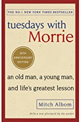 Tuesdays With Morrie: An old man, a young man, and life's greatest lesson (English Edition) eBook Kindle
