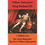 King Richard III (The Unabridged Play) + The Classic Biography: The Life of William Shakespeare