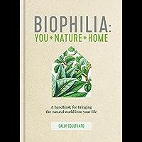 Biophilia: You + Nature + Home