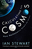 Calculating the Cosmos: How Mathematics Unveils the Universe (English Edition)