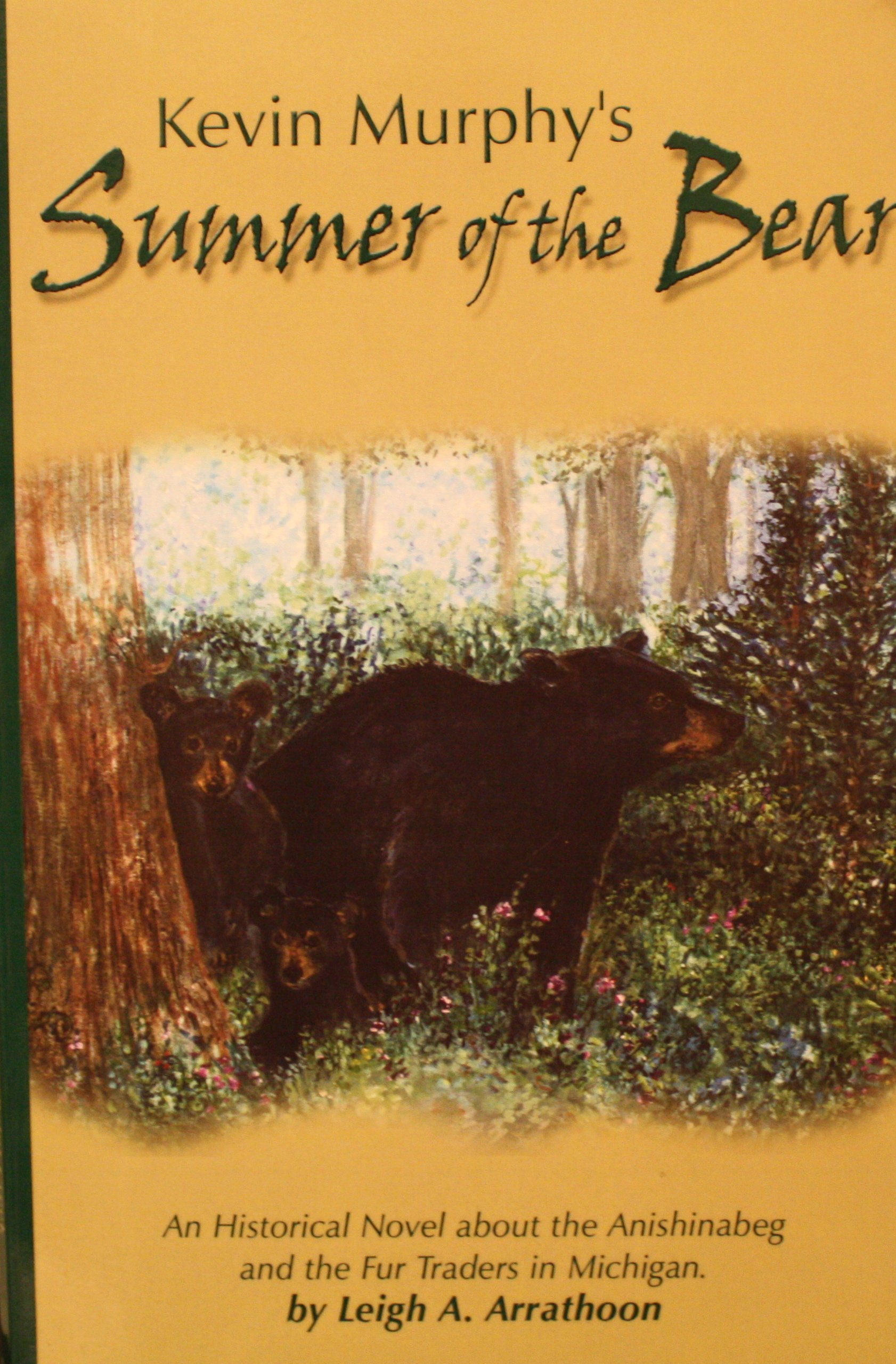 Download Kevin Murphy's Summer of the Bear: An Historical Novel about the Anishinabeg and the Fur Traders in Michigan PDF