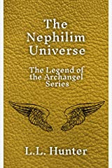 The Nephilim Universe: The Legend of the Archangel Series (The Nephilim Universe Collection Book 1) Kindle Edition