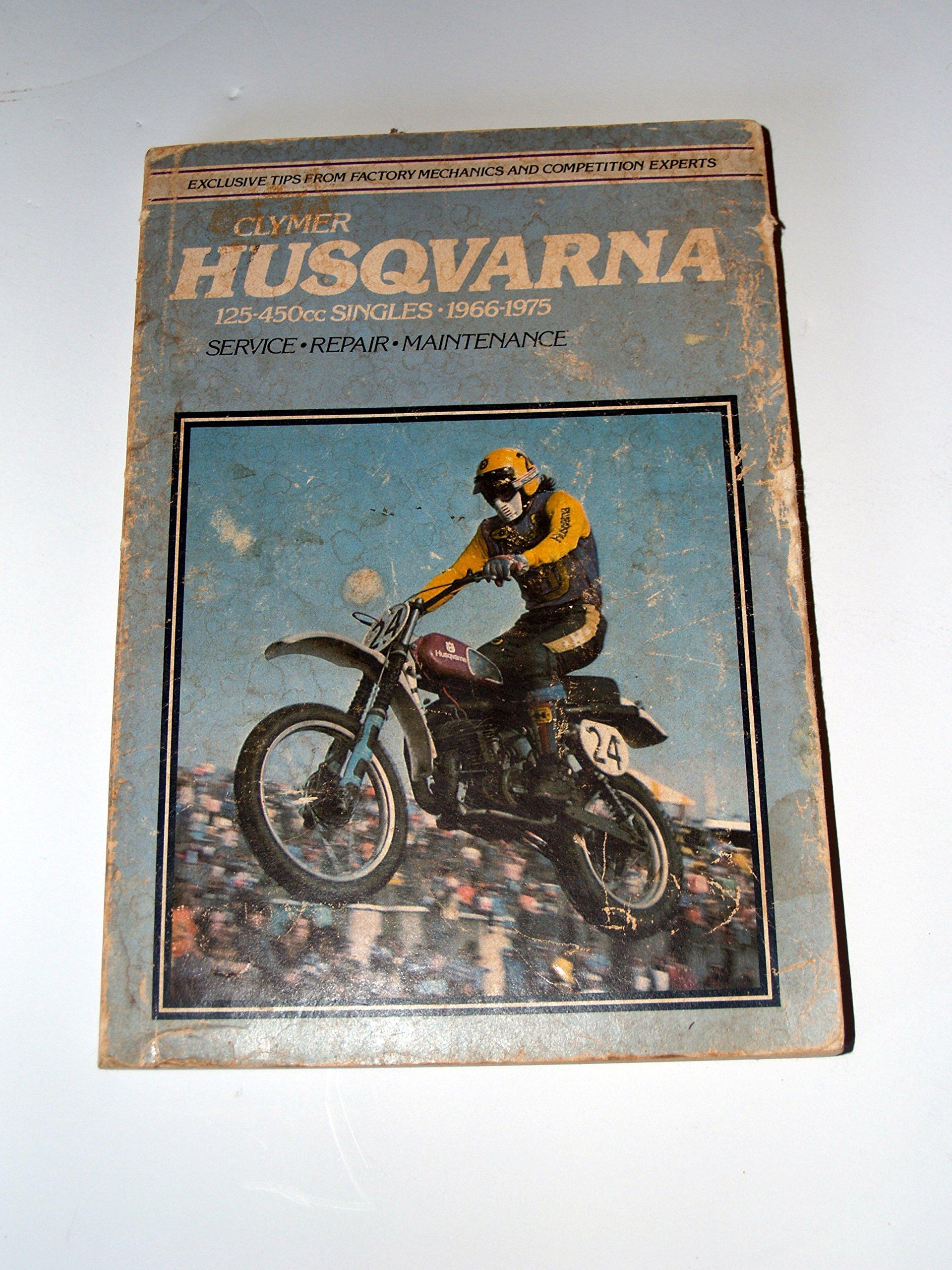 Clymer Husqvarna 125-450 CC Singles 1966-1975 Motorcycle Service Repair  Manual: Clymer: 0739718156326: Amazon.com: Books