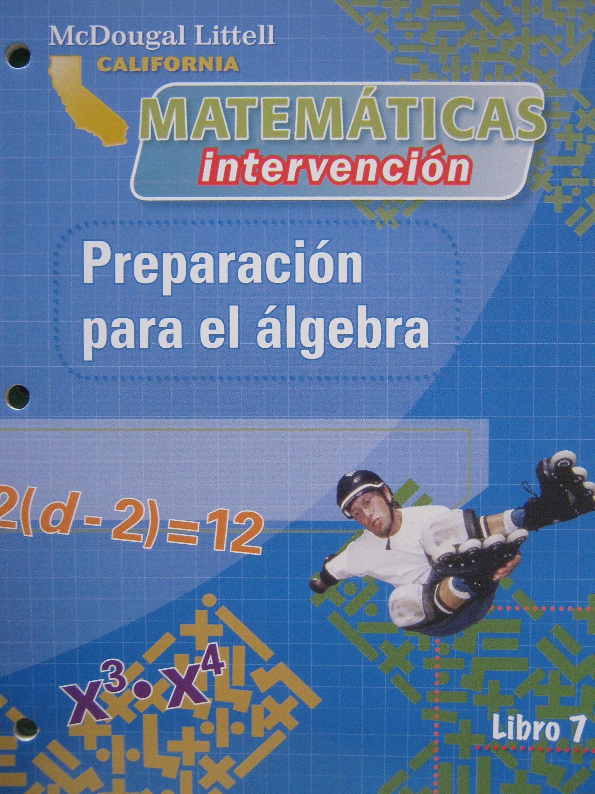 California Matematicas intervencion Libro 7 Preparacion para el algebra Paperback – 2008
