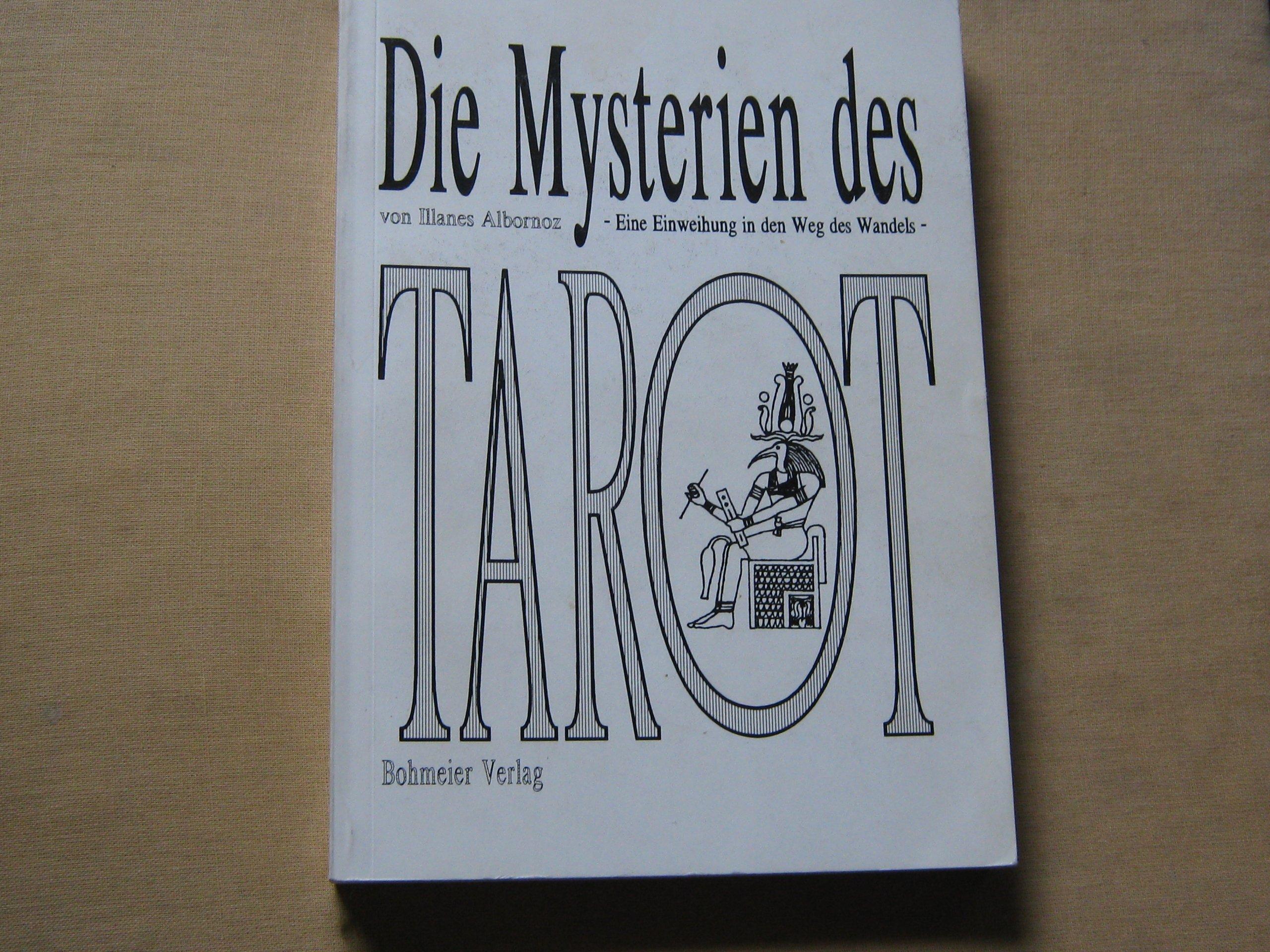 Die Mysterien des Tarot. Eine Einweihung in den Weg des Wandels